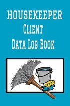 Housekeeper Client Data Log Book: 6 x 9 Professional House Cleaning Client Tracking Address & Appointment Book with A to Z Alphabetic Tabs to Record P