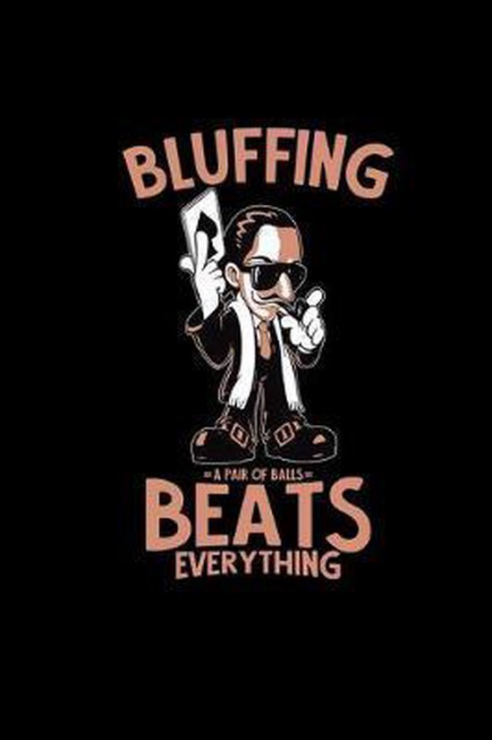Bluffing beats everything