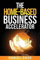 The Home-Based Business Accelerator