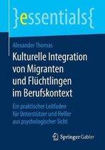 Kulturelle Integration Von Migranten Und Fluchtlingen Im Berufskontext