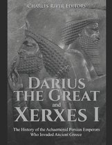 Darius the Great and Xerxes I