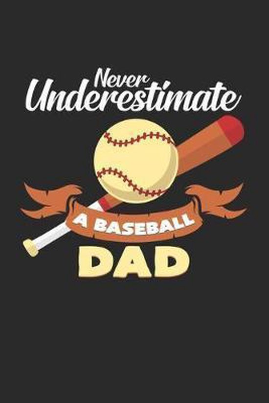 Never underestimate a baseball dad: 6x9 Baseball - grid - squared paper - notebook - notes