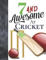 7 And Awesome At Cricket: Bat And Ball College Ruled Composition Writing School Notebook To Take Teachers Notes - Gift For Cricket Players