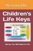 Children's Life Keys: Morals You Will Need In Life