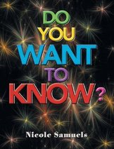 Do You Want to Know?