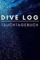 Dive Log Tauchtagebuch: das praktische Taucher Logbuch f�r 108 Tauchg�nge - Tauchtagebuch - Format 6x9 (A5)