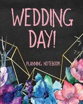 Wedding Day Planning Notebook: Pink Chalk Wedding Planning & Organizer Notebook with Checklists, Timelines and Budget Expense Worksheets