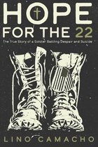 Hope for the 22: The True Story of a Soldier Battling Despair and Suicide