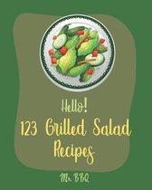 Hello! 123 Grilled Salad Recipes