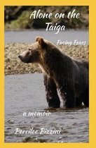 Alone On The Taiga: Facing Fears