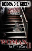 Woman at the Top of the Stairs II: : Sweetest Revenge