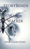 Story Bends: Water Walker