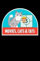 Movies Cats & Tats: Funny Notebook for Cat Owners and Tattoo Lovers