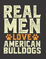 Real Men Love American Bulldog Notebook: (8.5 x 11) 100 Pages