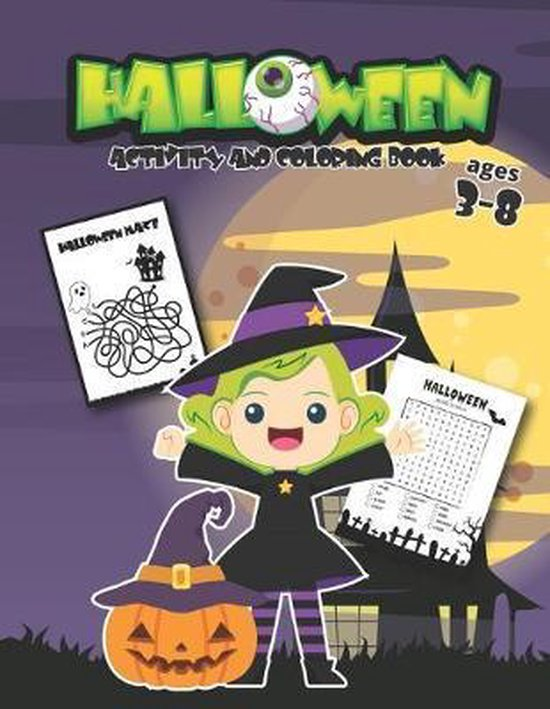 Halloween Coloring and Activity Book Ages 3-8: Kids Halloween Sheets, Dot to Dot, Maze, Word Search, Color by Number for PreK, Kindergarten, First and