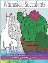 Whimsical Succulents: Coloring Book For Adults Cactus