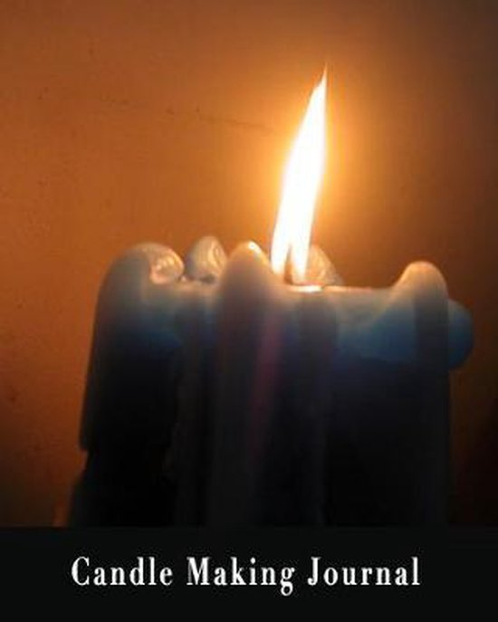 Candle Making Journal: Record Your Candle Projects