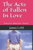 The Acts of Fallen In Love: Burden of Love - Mystery of Love - Divine Love -