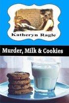 Murder, Milk & Cookies: Katie Wynmore Cozy Mystery Series Vol. 2