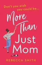 More Than Just Mom (More Than Just Mom, Book 1)