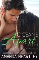 Oceans Apart Book 3: A Long-Distance Billionaire Romance