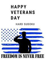Freedom Is Never Free Happy Veterans Day: 100 Hard Sudoku Puzzles In Large Print