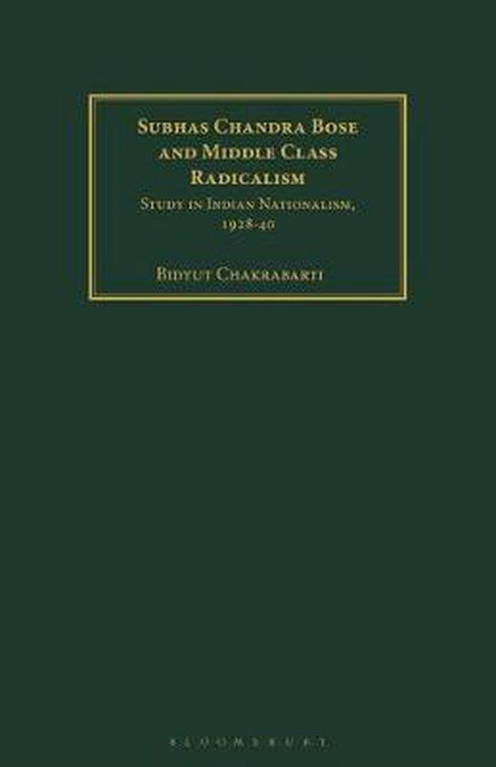 Boek cover Subhas Chandra Bose and Middle Class Radicalism van Bidyut Chakrabarti (Paperback)