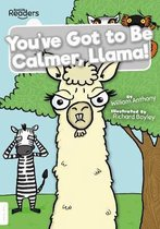You've Got to Be Calmer, Llama!