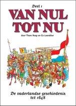 Van nul tot nu 1. de vaderlandse geschiedenis tot 1648
