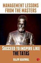 Succeed to Inspire Like the Tatas