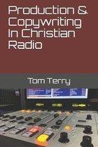 Production & Copywriting In Christian Radio