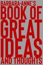 Barbara-Anne's Book of Great Ideas and Thoughts