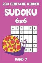 200 Einfache Kinder Sudoku 6x6 Band 7: Sudoku Puzzle R�tselheft mit L�sung, 2 R�stel pro Seite