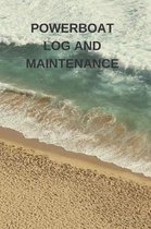 Powerboat Log and Maintenance: Captains Maintenance and Voyage Journal