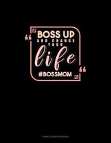Boss Up And Change Your Life #BossMom: Cornell Notes Notebook