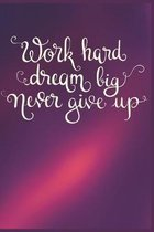 Work Hard Dream Big Never Give Up: Gifts for Girls Sketching Diary Purplish Pink with Writing Prompts