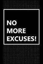No More Excuses!: Just Get It Done!