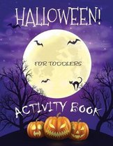 Halloween Activity Book for Toddlers: Workbook Game For Learning Boys, Girls and Toddlers Ages 2-4, 4-8