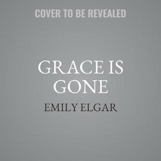 Boek cover Grace Is Gone Lib/E van Emily Elgar (Onbekend)