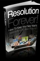 Resolution Forever!