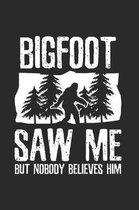 Bigfoot saw me Notebook