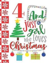 4 And Just A Girl Who Loves Christmas: Holiday Sketchbook Activity Book Gift For Girls - Christmas Quote Sketchpad To Draw And Sketch In