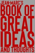Jean-Marc's Book of Great Ideas and Thoughts