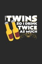 I have twins so I drink: 6x9 Twins - grid - squared paper - notebook - notes
