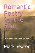 Romantic Poetry for the Soul: Of Dreams and Used to Be's