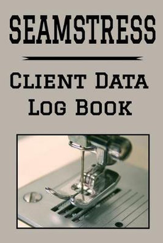 Seamstress Client Data Log Book: 6 x 9 Professional Tailor Sewist Client Tracking Address & Appointment Book with A to Z Alphabetic Tabs to Record Per