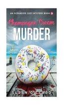 Champagne Cream & Murder-An Oceanside Cozy Mystery - Book 14