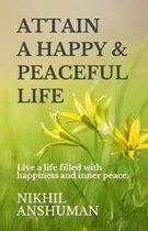 Attain a Happy & Peaceful Life: Live a life filled with happiness and inner peace.