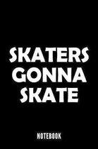 Skaters gonna skate - Notebook