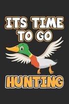 Its Time To Go Hunting: Monatsplaner, Termin-Kalender - Geschenk-Idee f�r J�ger & Enten-Jagd - A5 - 120 Seiten